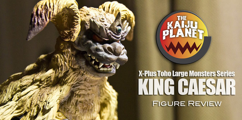 The Kaiju Planet reviews the X-Plus King Caesar Vinyl Figure.