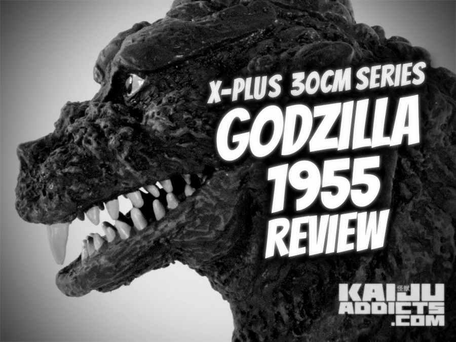 Kaiju Addicts full review of the X-Plus 30cm Godzilla 1955 vinyl figure.