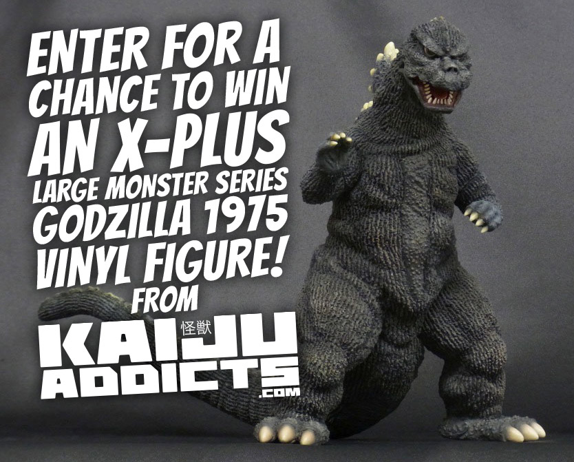 Enter for a chance to Win an X-Plus Godzilla 1975.