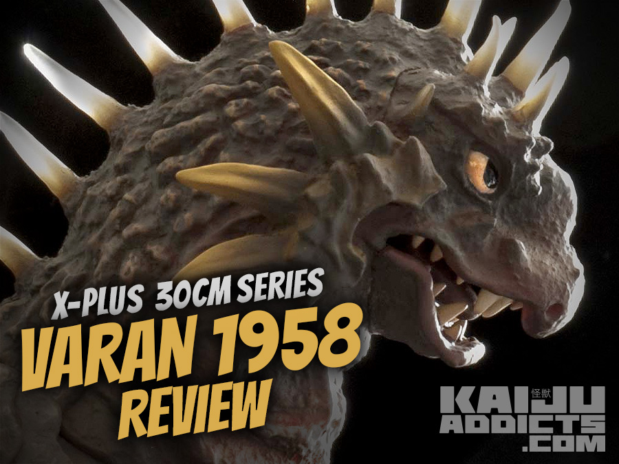 Kaiju Addicts Review of the X-Plus 30cm Series Varan Vinyl Figure.