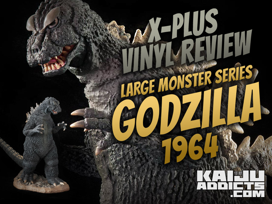 Kaiju Addicts Review of the 25cm Godzilla 1964 vinyl figure by x-Plus.