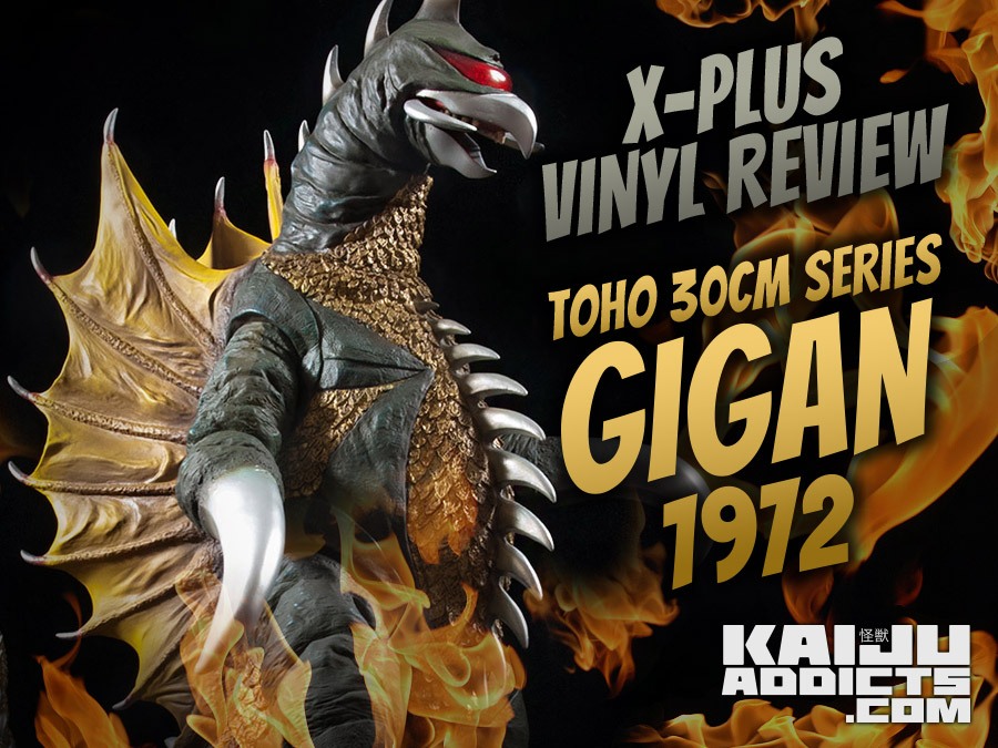 Kaiju Addicts Full Review of the X-Plus Toho 30cm Series Gigan 1972 Vinyl Figure.