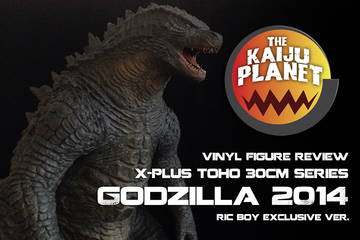 The Kaiju Planet Reviews the X-Plus Godzilla 2014.