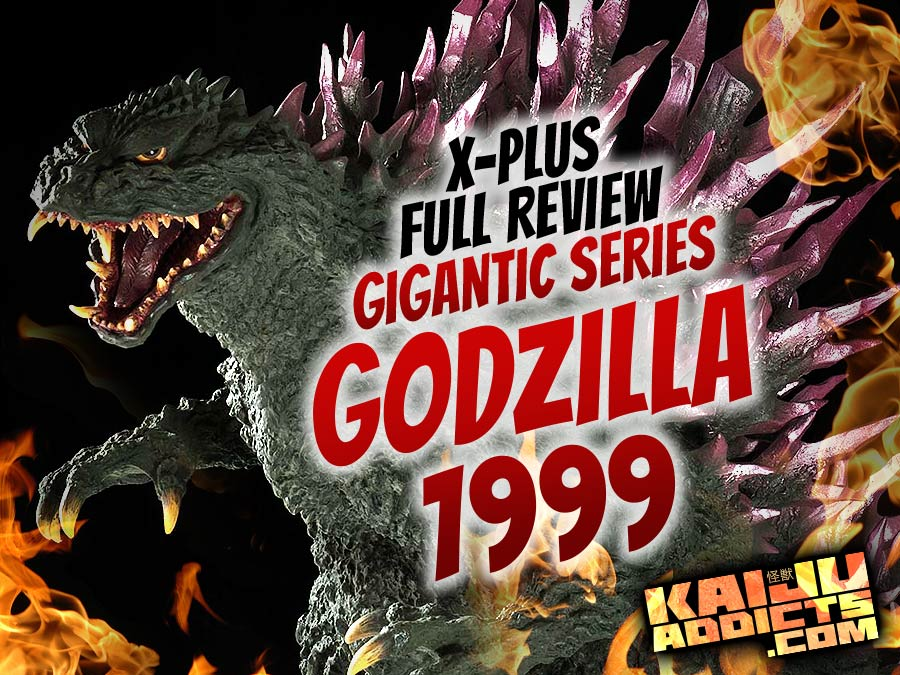 Kaiju Addicts Full Review: X-Plus Gigantic Series Godzilla 1999 Vinyl Figure.