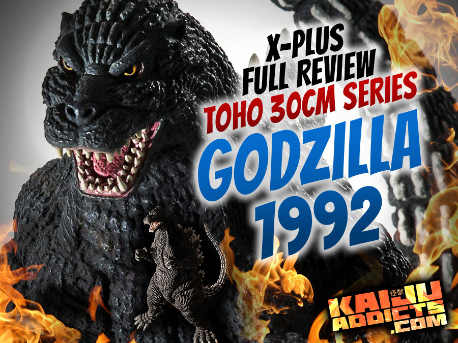 X-Plus Toho 30cm Series Godzilla 1992 vinyl figure review by Kaiju Addicts.