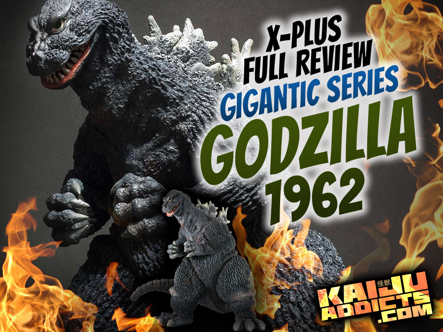 Kaiju Addicts Full Review: Gigantic Series Godzilla 1962 Vinyl by X-Plus.