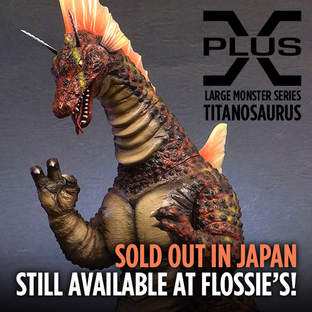 X-Plus 25cm Titanosaurus still available at Flossie's.