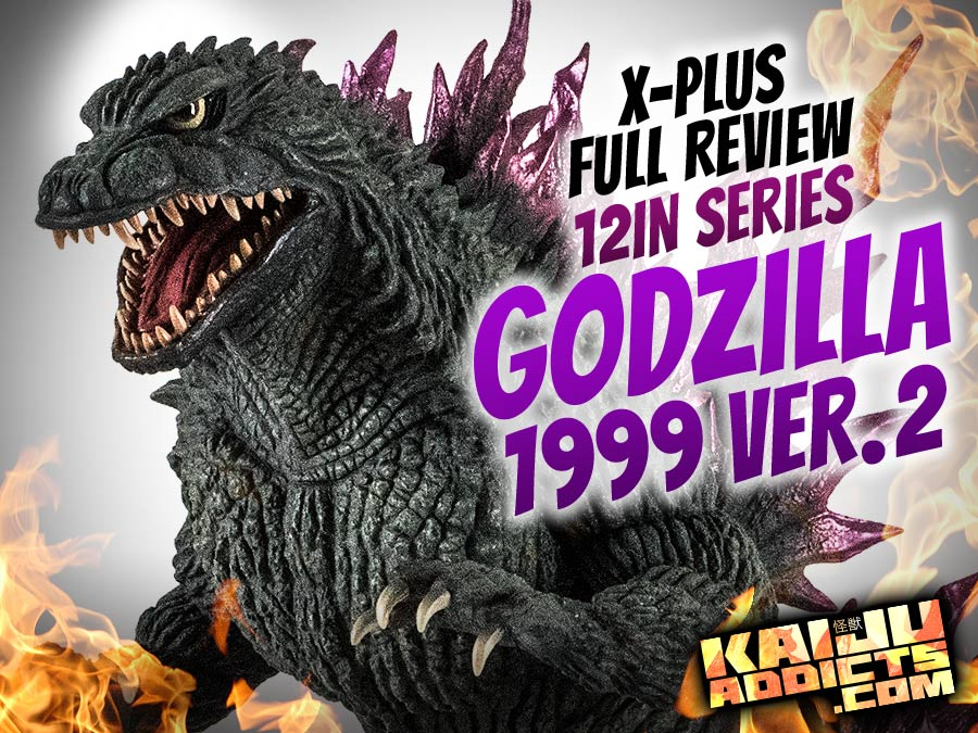 X-Plus 12in Series Godzilla 1999 (2000) Ver. 2 vinyl figure review by Kaiju Addicts.