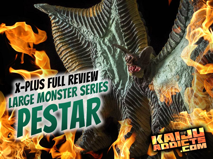 Kaiju Addicts X-Plus Large Monster Series Pestar (Ultraman 1966) vinyl figure review.