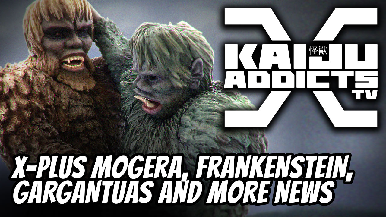 Kaiju Addicts TV Episode 11: Mogera, Frankenstein, Gargantuas and More