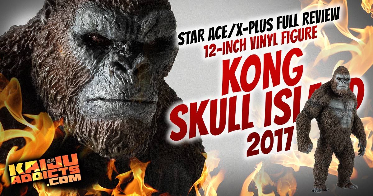 Kaiju Addicts Full Review: Star Ace 12-Inch Kong Skull Island Vinyl Figure by X-Plus.