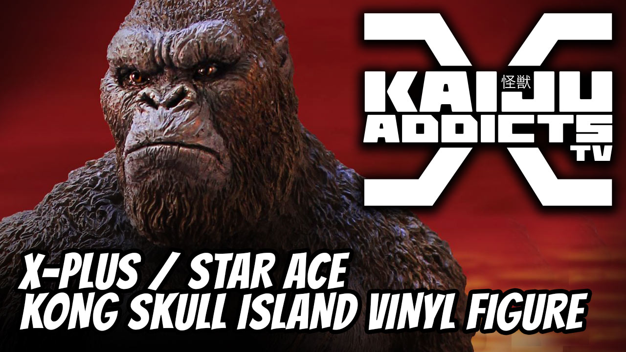 Kaiju Addicts TV: Star Ace Kong Skull Island Vinyl Figure