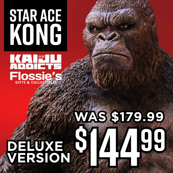 Star Ace Kong Skull Island Deluxe Version now on sale at Flossie's.