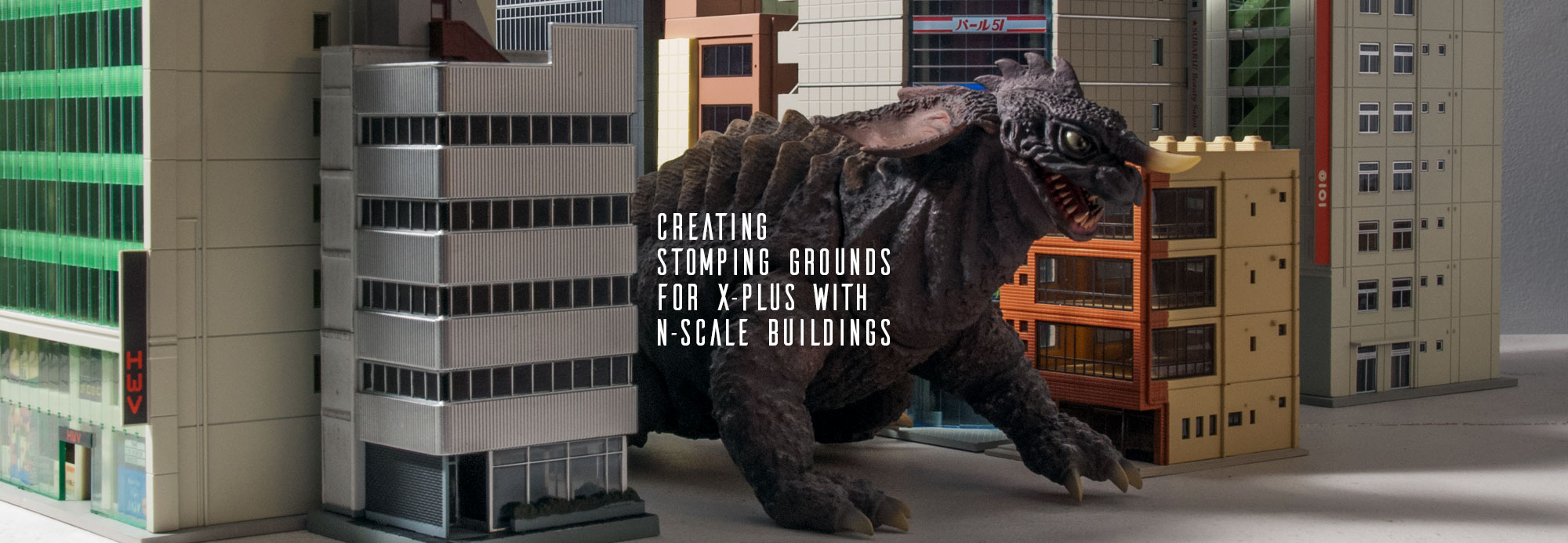 Creating stomping grounds for X-Plus with N-Scale Buildings.