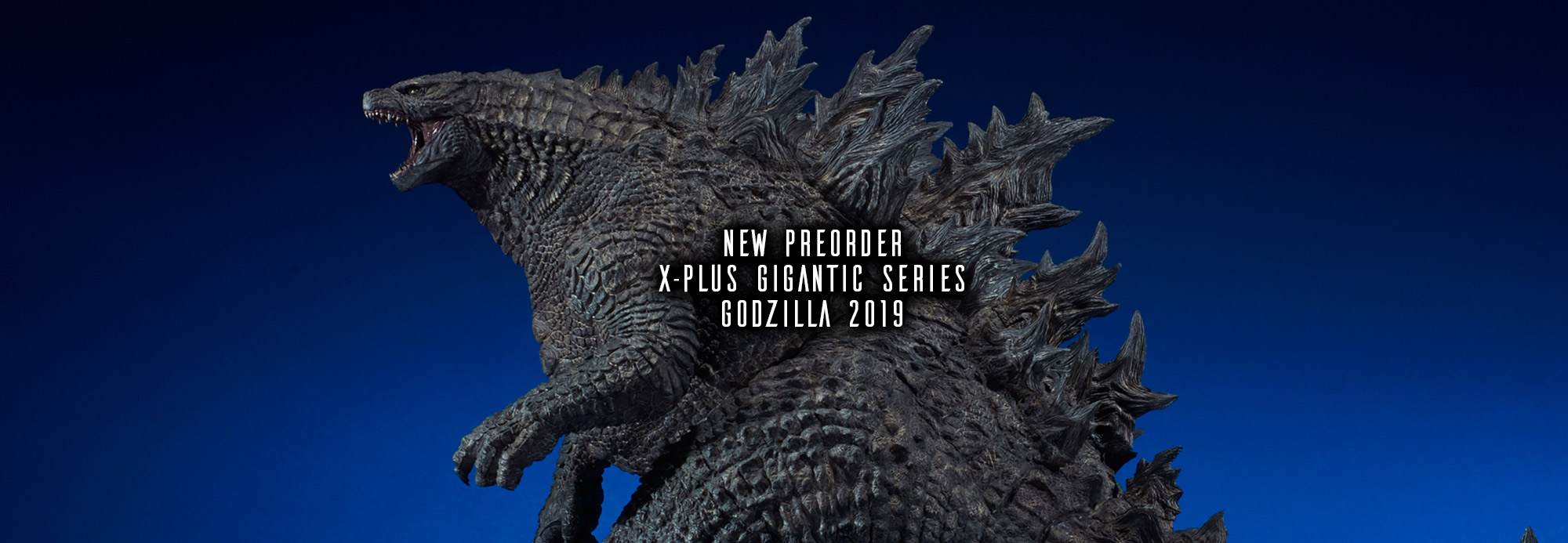 X-Plus Gigantic Series Godzilla 2019 up for pre-order.